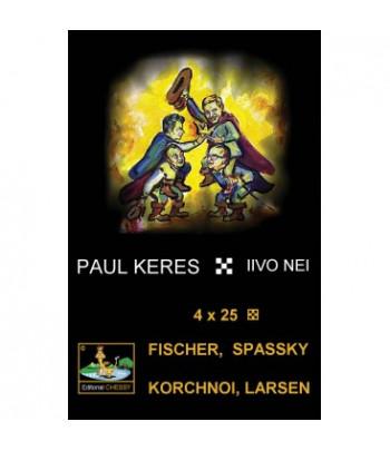 4x25. Fischer, Spassky,...