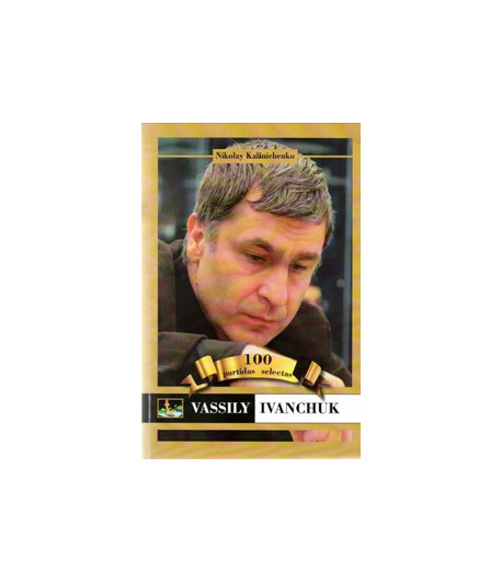 Vassily Ivanchuk. 100 Partidas selectas nº 39