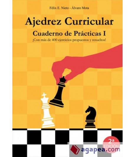 Ajedrez Curricular: Cuaderno de Prácticas I