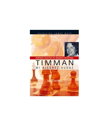 Timman: mi ajedrez audaz....