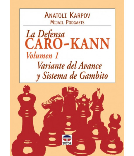 La defensa Caro-Kann Volumen I
