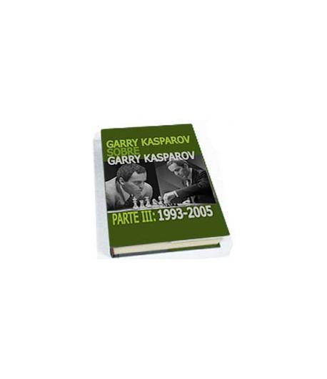 Garry Kasparov sobre Garry Kasparov Parte III: 1993-2005