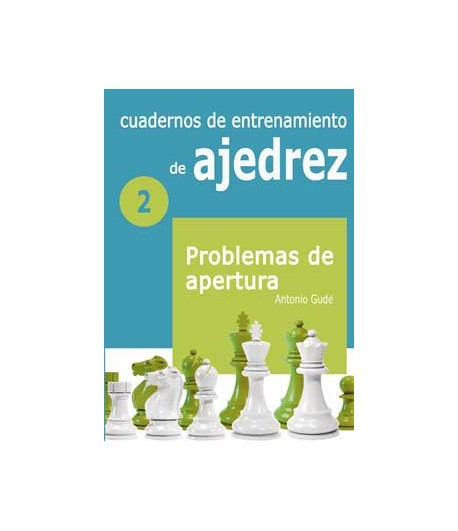 Cuadernos de entrenamiento de ajedrez. Problemas de Apertura. II