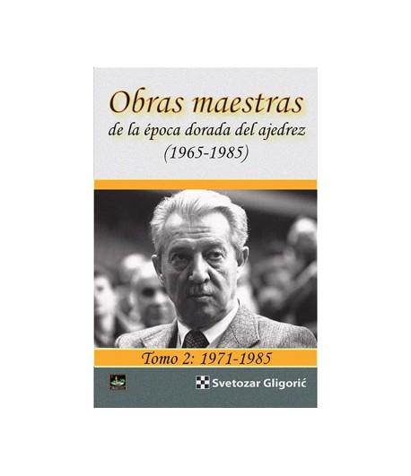 Obras Maestras de la época Dorada del Ajedrez Tomo II. 1971-1985